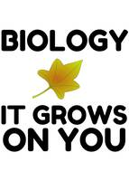 Biology It Grows On You