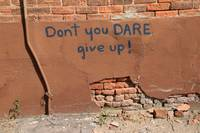 Don't you Dare give up !
