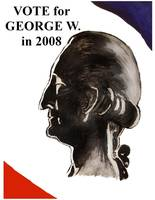 Vote for George W. in 2008 (A play on the presiden