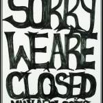 """Sorry We Are Closed !!"" by Safvi"