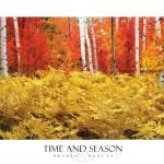 """Time and Season"" by bradenduncan"