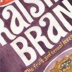 """Post Raisin Bran Cereal"" by 1970something"