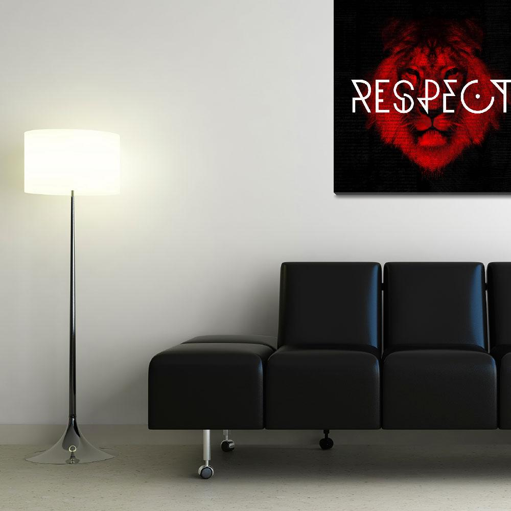 """respect&quot  by thecreativecomplex"