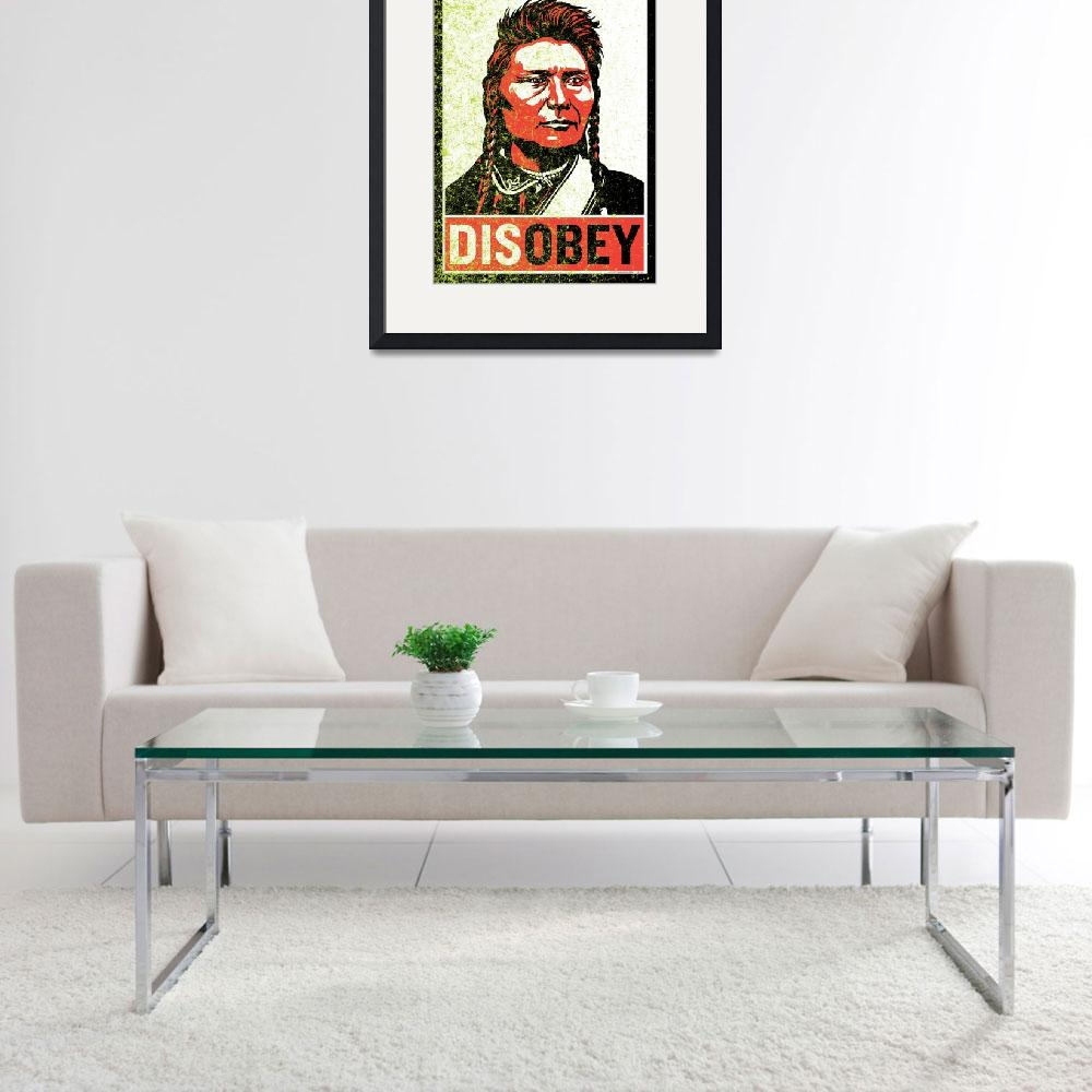 """Disobey Chief Joseph&quot  by libertymaniacs"