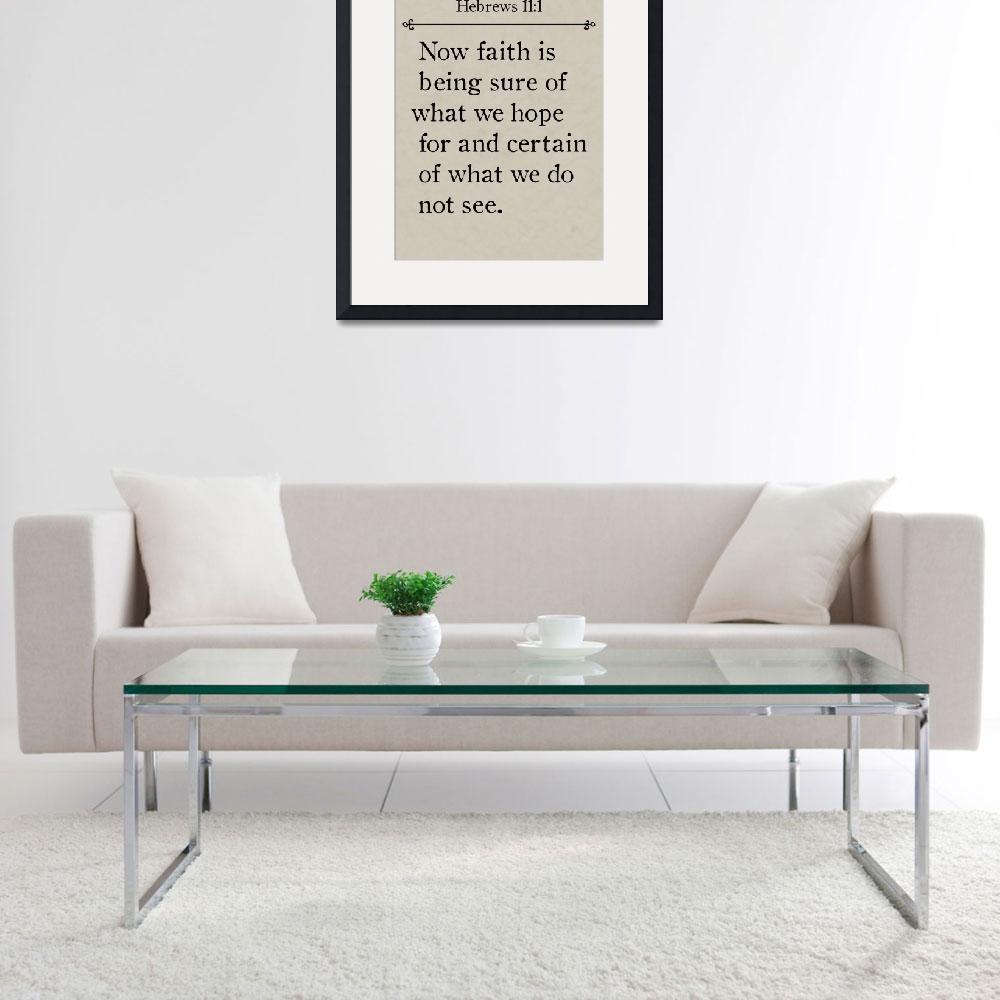 """Hebrews 11:1- Bible Verse Wall Art Collection&quot  (2015) by MarkLawrence"