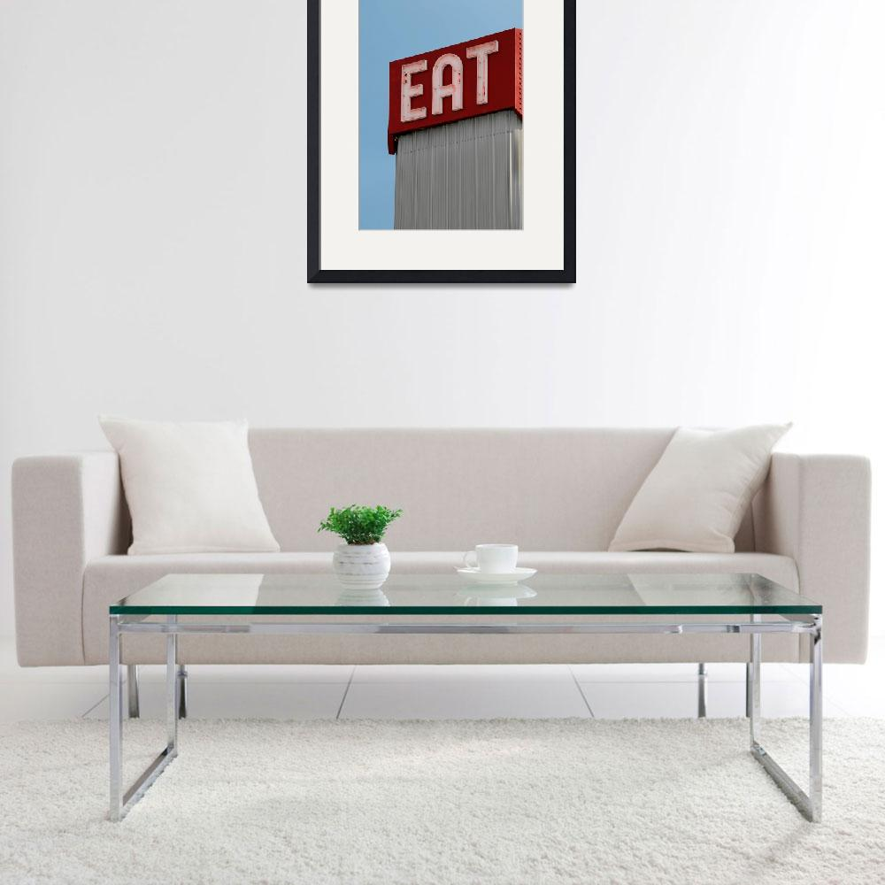 """Eat Sign: A Classic Diner Sign&quot  (2009) by WilshireImages"