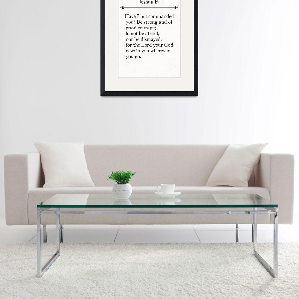 """Joshua 1:9- Bible Verse Wall Art Collection&quot  (2015) by MarkLawrence"