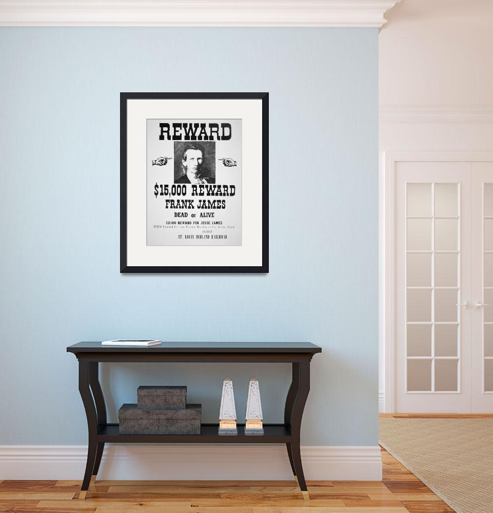 """Wanted: Frank James -- Vintage Reward Poster&quot  by fineartmasters"