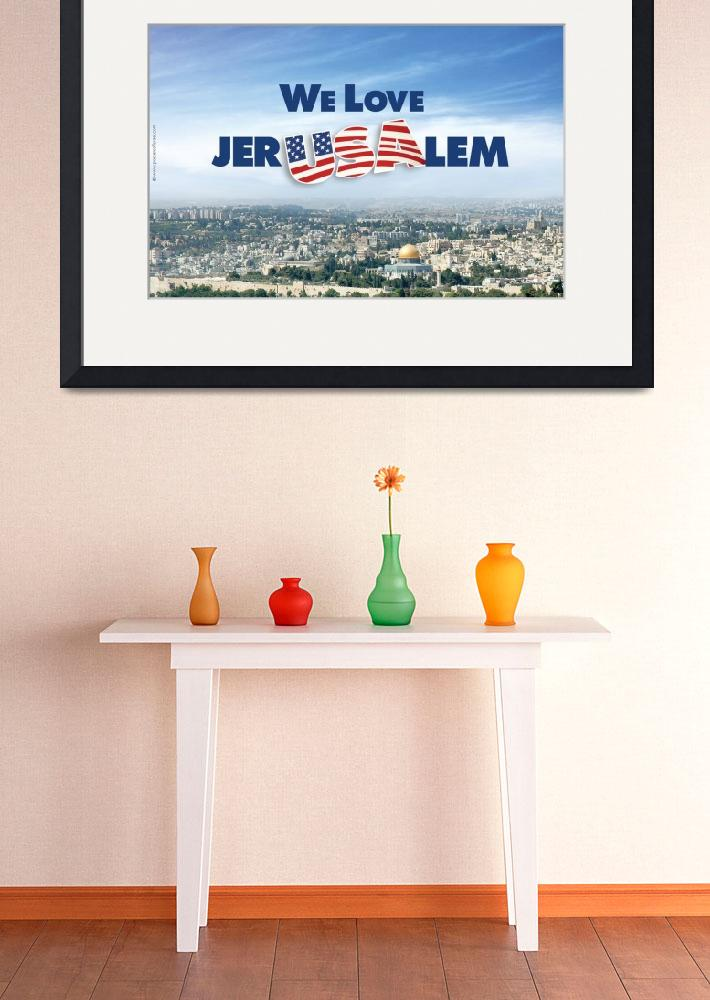 """We Love Jerusalem&quot  (2007) by PostersOfIsrael"