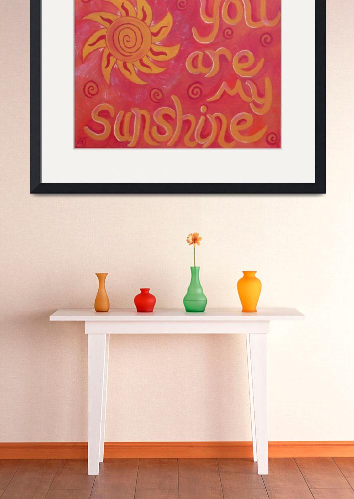 """You Are My Sunshine&quot  (2007) by sylviajahshan"