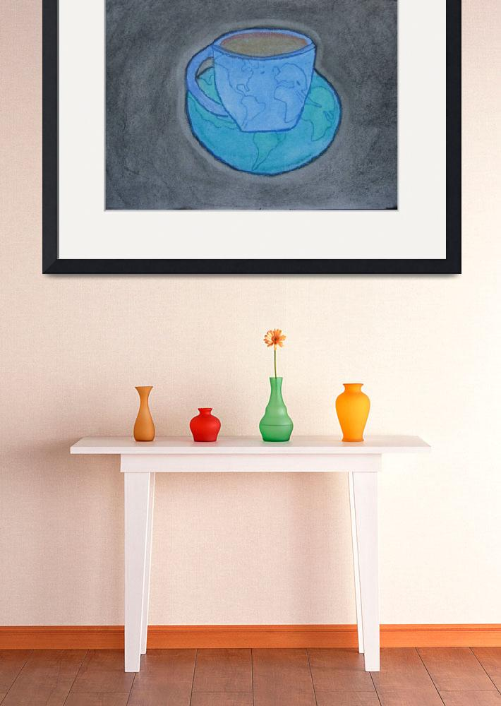 """""Be The Cup The World Passes Through""&quot  (2009) by JordanArt"