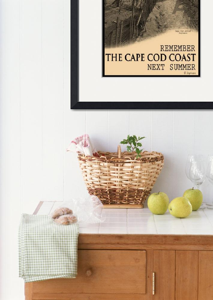 """Remember The Cape Cod Coast Next Summer Poster&quot  (2010) by Black_White_Photos"