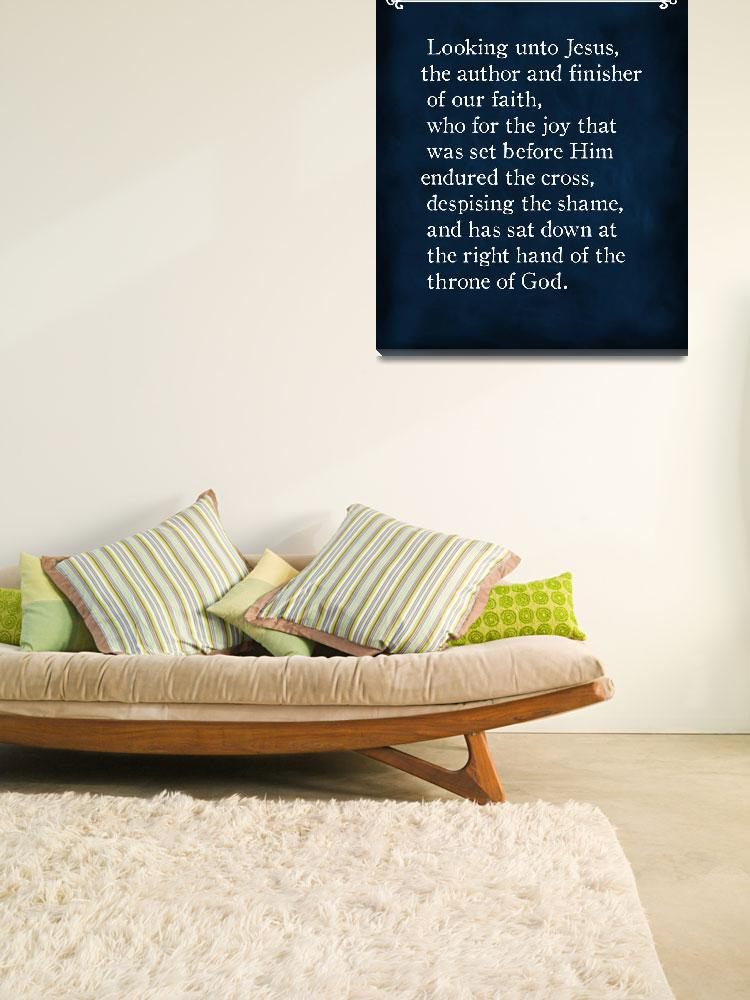 """Hebrews 12:2- Bible Verse Wall Art Collection&quot  (2015) by MarkLawrence"
