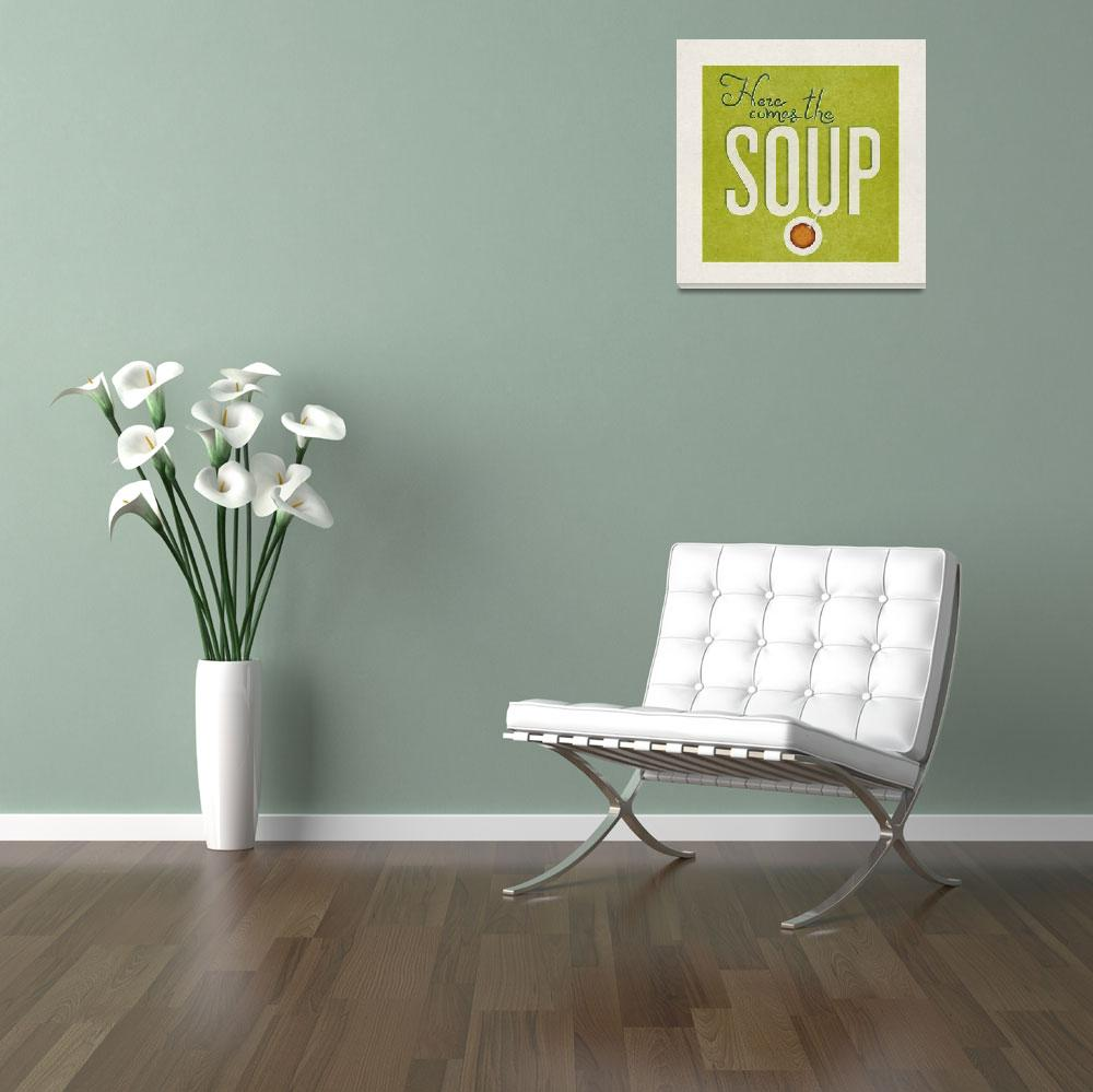 """Here Comes the Soup&quot  (2010) by juanjez"