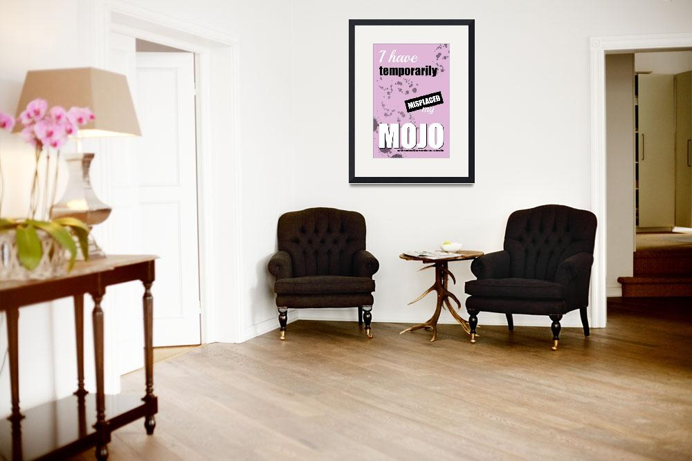 """Funny Text Poster - Temporary Loss of Mojo Pink&quot  (2014) by NatalieKinnear"