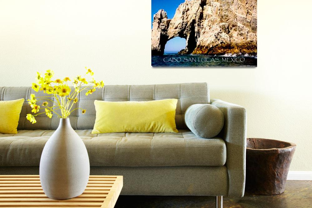 """Cabo San Lucas poster&quot  (2008) by rayjacque"