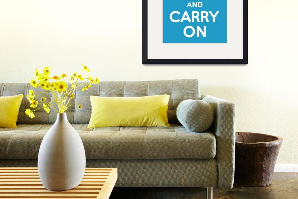 """keep calm and carry on_23x35_print&quot  by libertymaniacs"