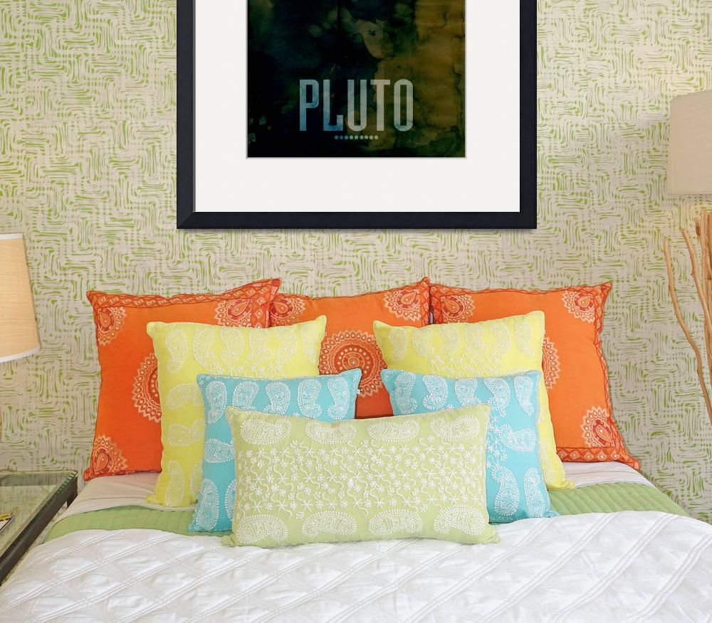 """The Planet Pluto&quot  (2011) by ModernArtPrints"