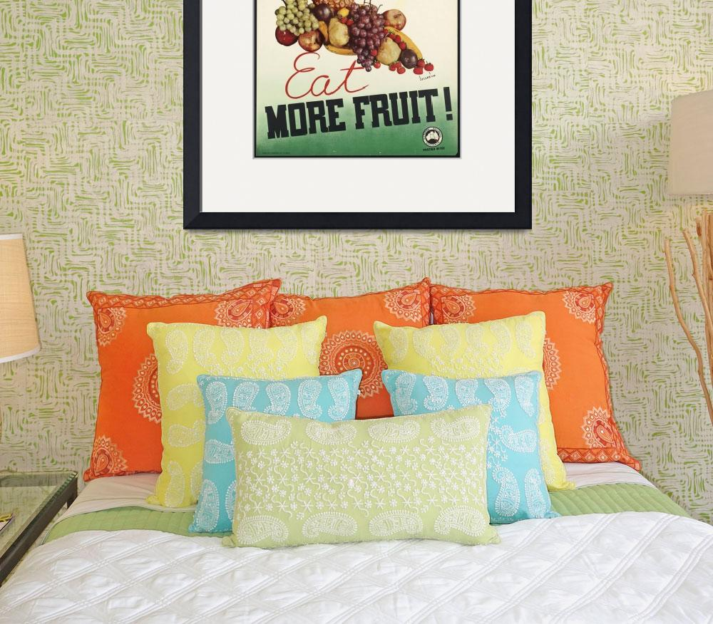 """Eat More Fruit Vintage Food Poster Ad Retro Prints&quot  (1914) by palaciodebellasartes"
