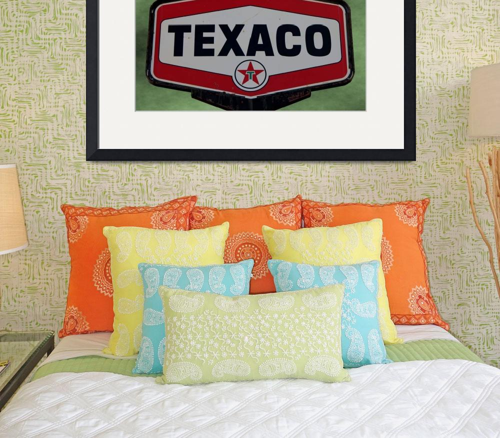 """Vintage Texaco Sign&quot  (2012) by bettynorthcutt"