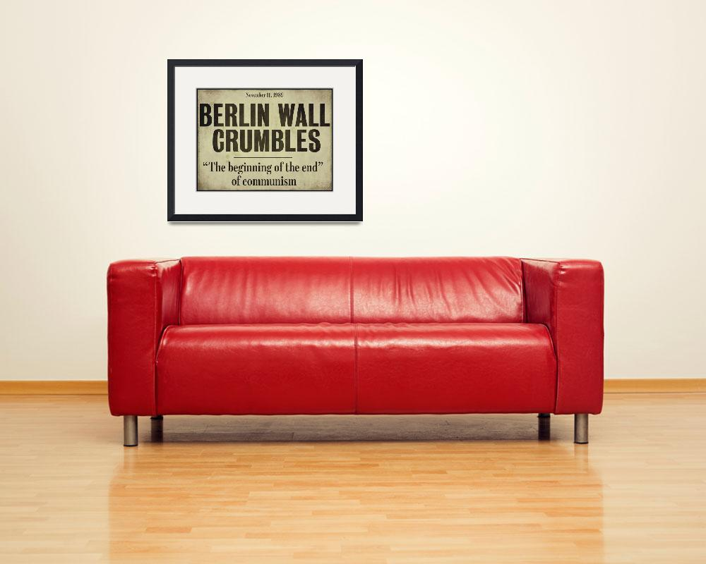 """Berlin Wall&quot  by artlicensing"