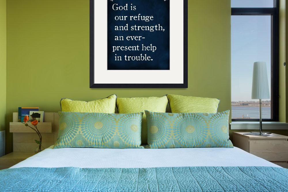"""Psalm 46:1- Bible Verse Wall Art Collection&quot  (2015) by MarkLawrence"