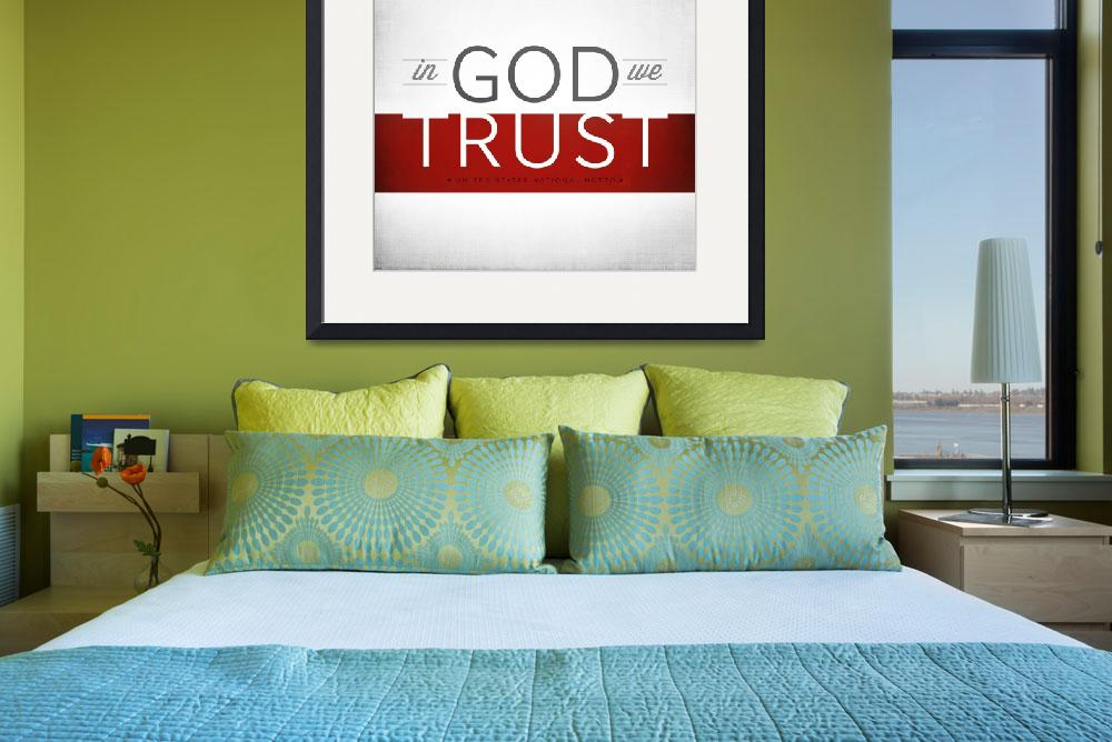 """In God We Trust I&quot  (2012) by dallasdrotz"