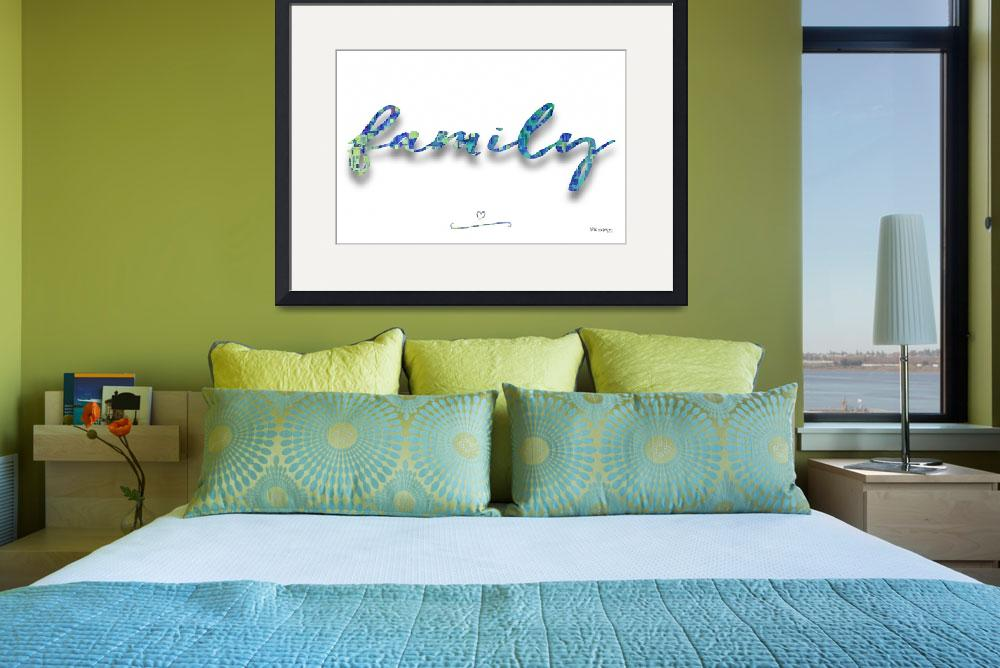 """Family. Inspirational Wall Art&quot  (2015) by MarkLawrence"