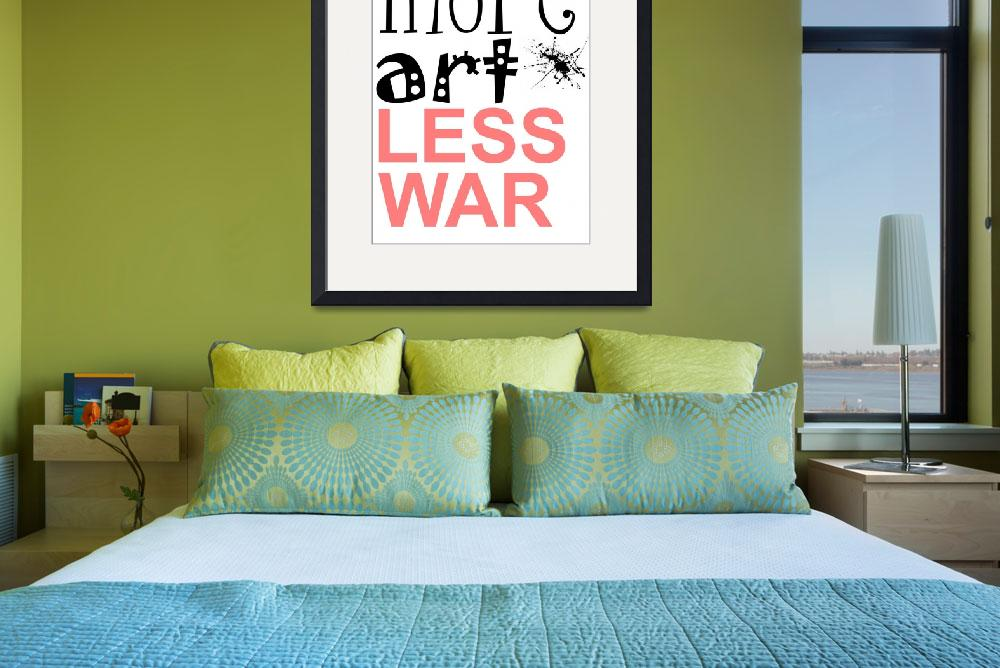 """More Art Less War&quot  (2010) by TuesdayMoon"