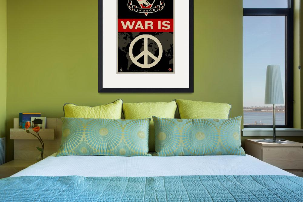 """War Is Peace&quot  (2010) by libertymaniacs"