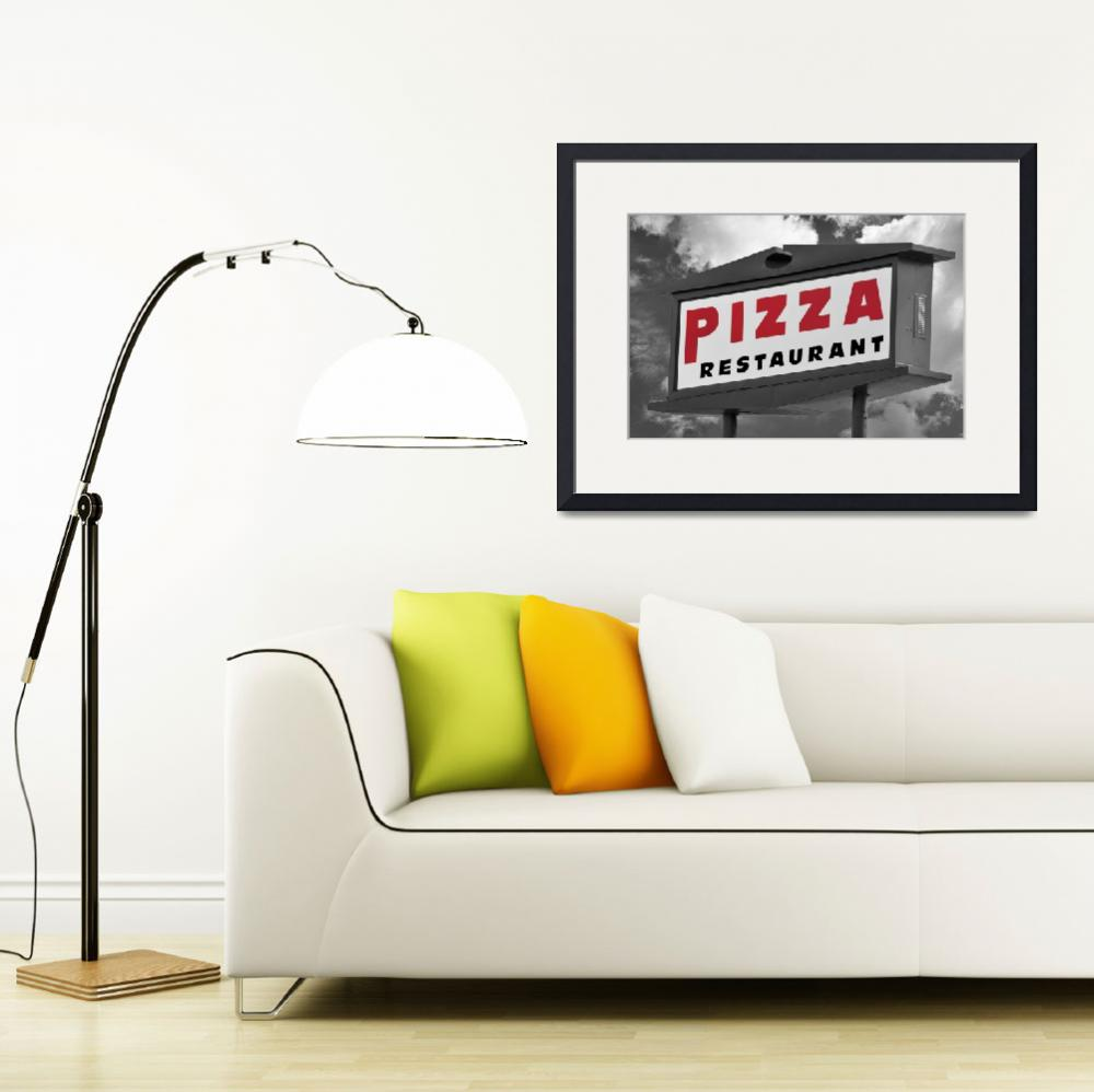 """Pizzeria Restaurant Sign&quot  (2017) by WilshireImages"