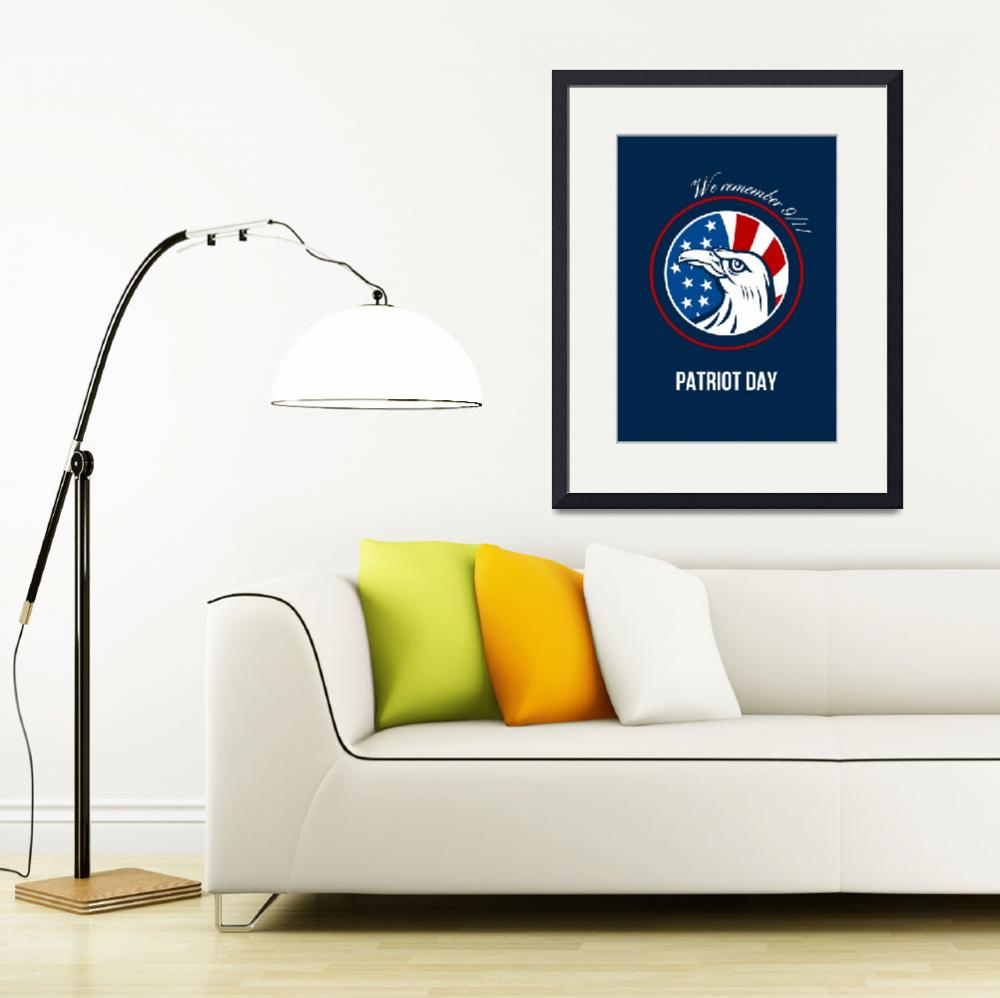"""Remember 911 Patriots Day Poster&quot  (2014) by patrimonio"