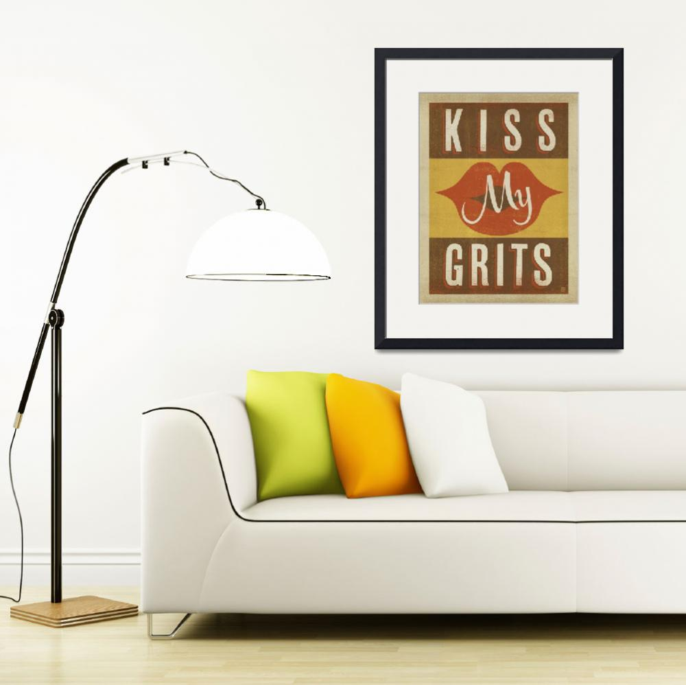 """Kiss My Grits&quot  by artlicensing"
