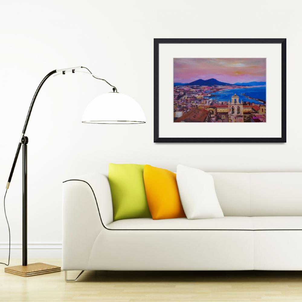 """Wonderful City View of Naples Italy with Mount Ves&quot  (2015) by arthop77"
