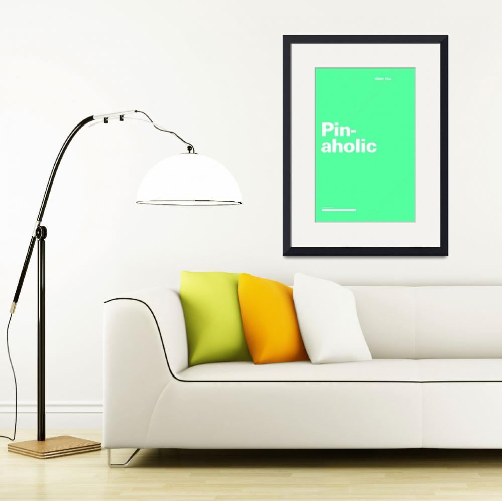 """Pinaholic typographic poster - Teal and White&quot  (2012) by kken"