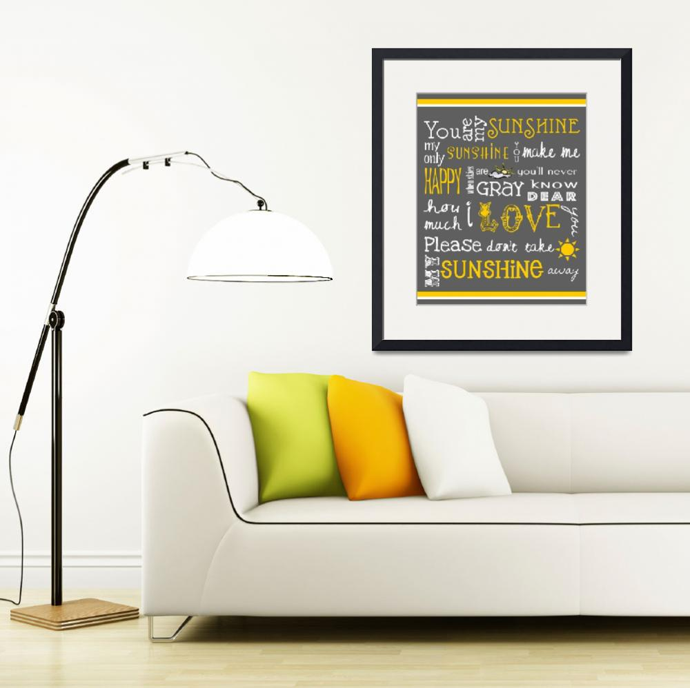 """You Are My Sunshine Poster&quot  (2011) by designsbyjaime"
