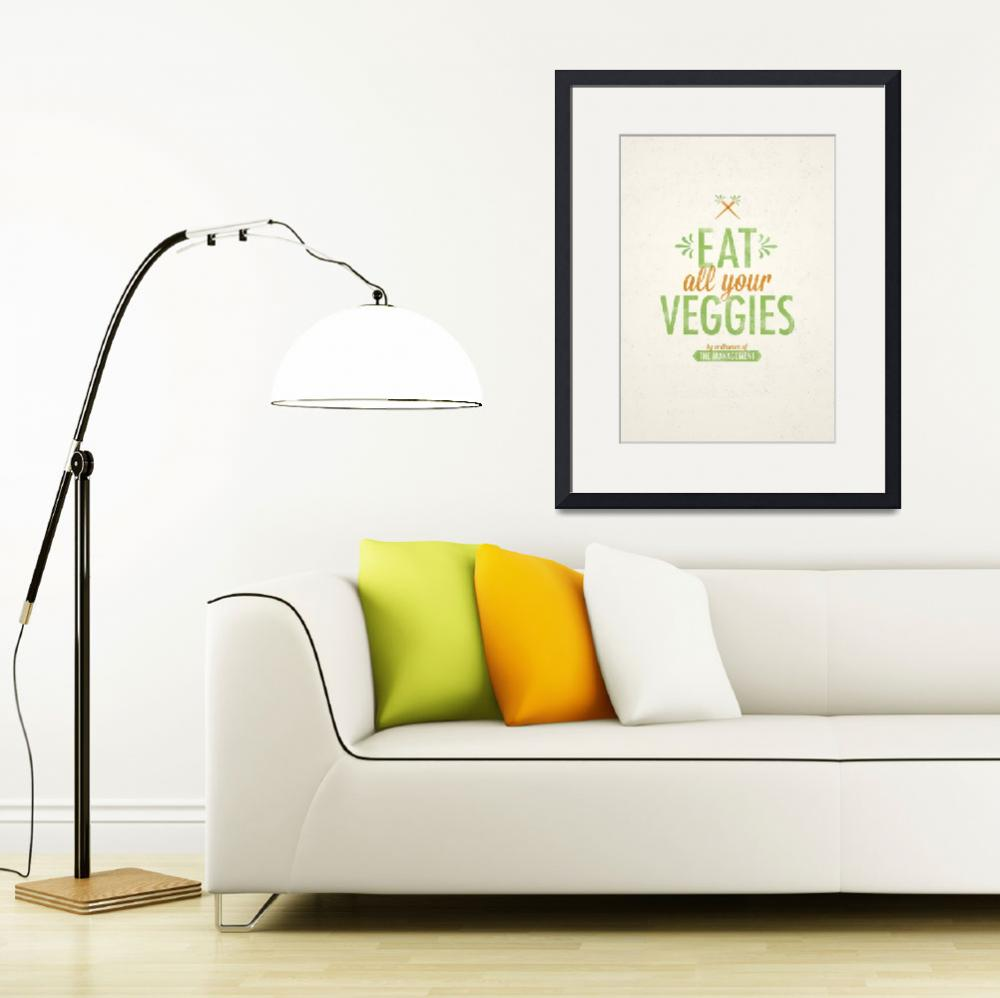 """by-ordinance-of_Eat all your Veggies&quot  by KateLillyson"