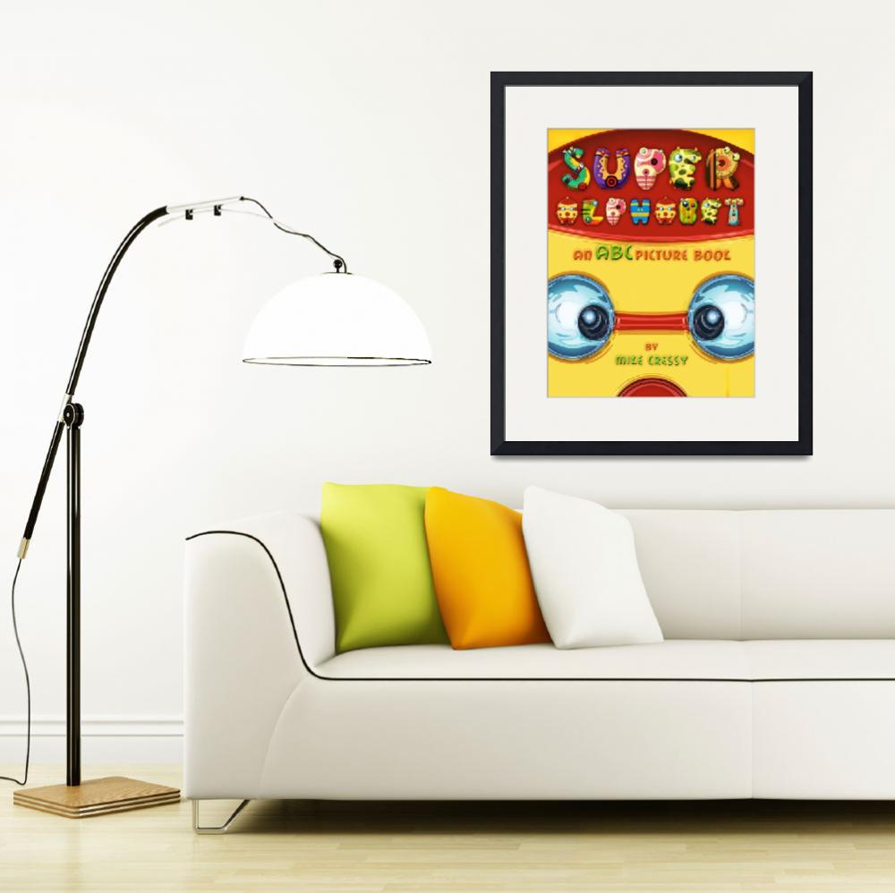 """Super Alphabet (Front Cover)&quot  (2011) by MikeCressy"