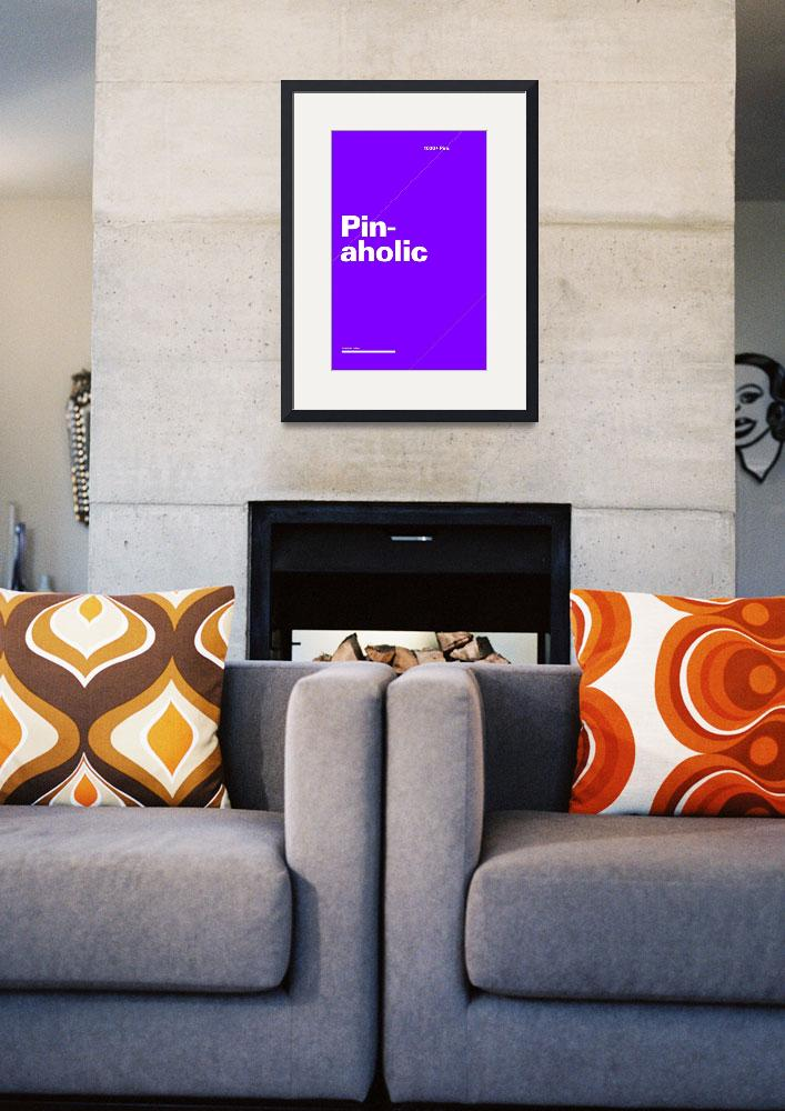 """Pinaholic typographic poster - Purple and White&quot  (2012) by kken"