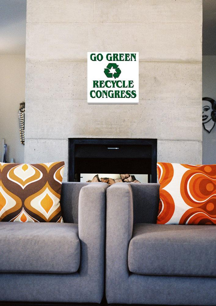 """Go Green - Recycle Congress&quot  (2008) by Spirit333"