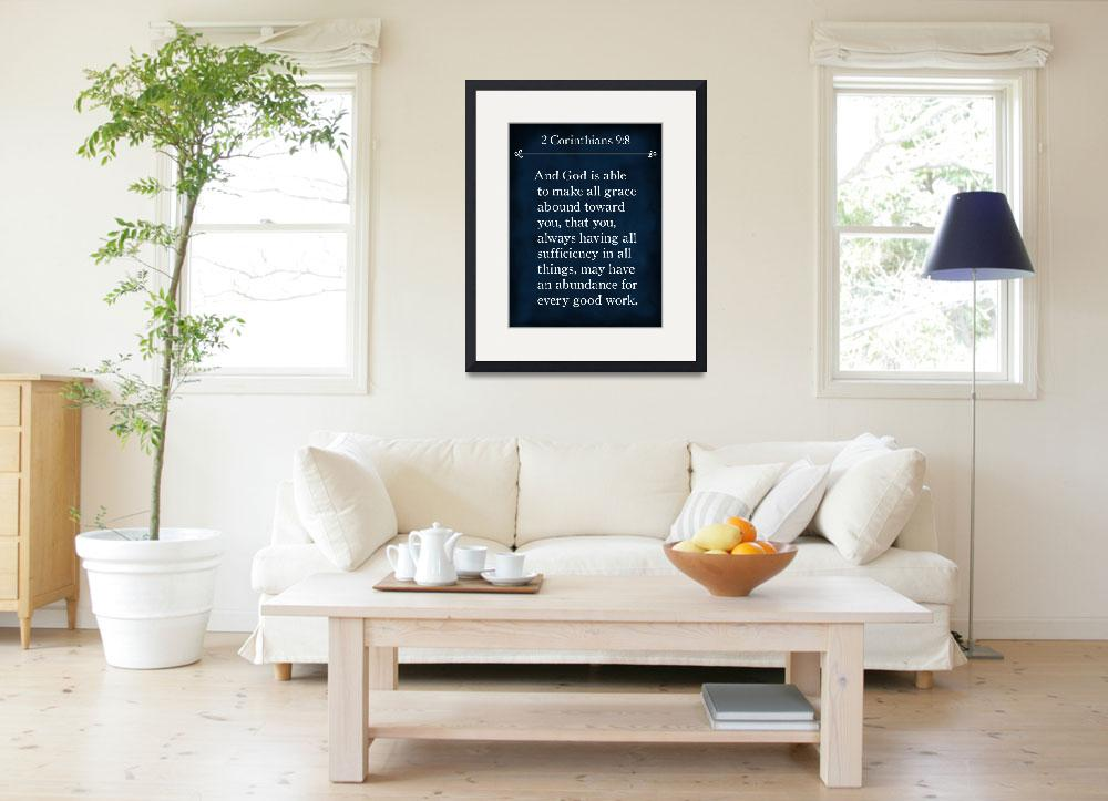 """2 Corinthians 9:8- Bible Verse Wall Art Collection&quot  (2015) by MarkLawrence"