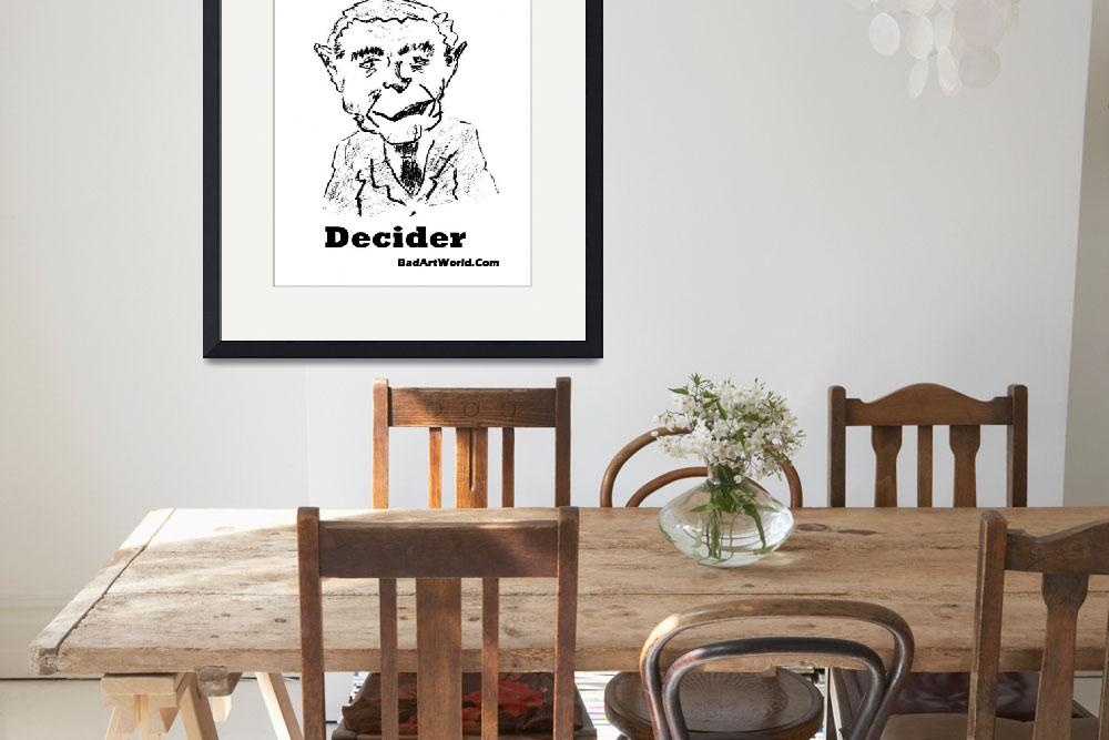 """decider I&quot  by badart"