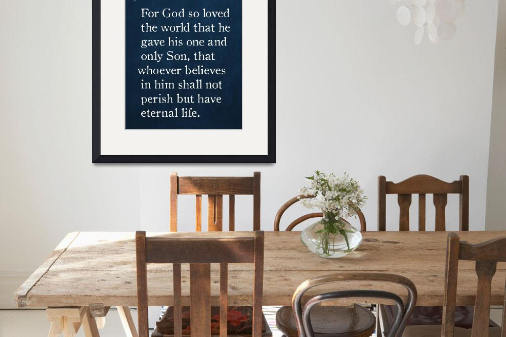 """John 3:16- Bible Verse Wall Art Collection&quot  (2015) by MarkLawrence"
