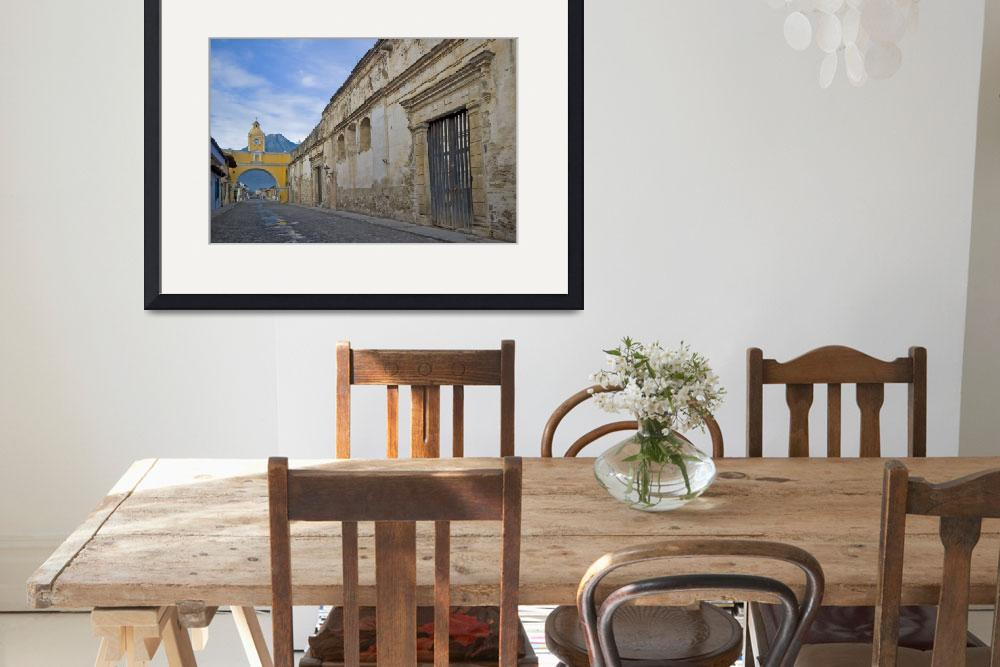 """Street and Archway, Antigua Guatemala&quot  (2007) by dawilson"