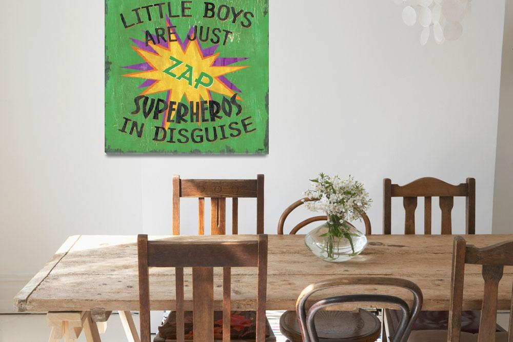 """Little Boys are Just Superheros&quot  (2014) by DebbieDeWitt"