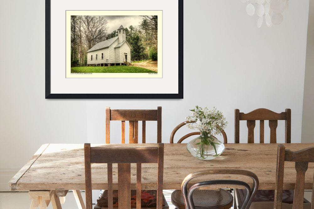"""Cades Cove Missionary Baptist Church&quot  by Tanasi"