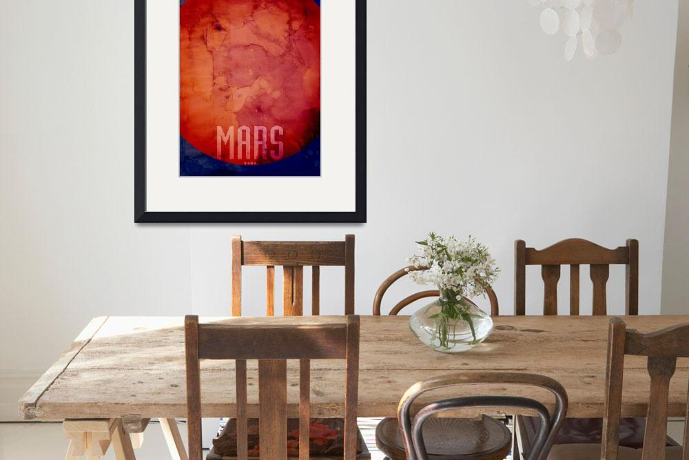 """The Planet Mars&quot  (2011) by ModernArtPrints"