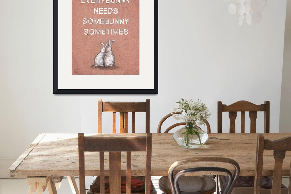 """Everybunny Loves Somebunny Sometimes Poster Print&quot  (2010) by euphorianchic"