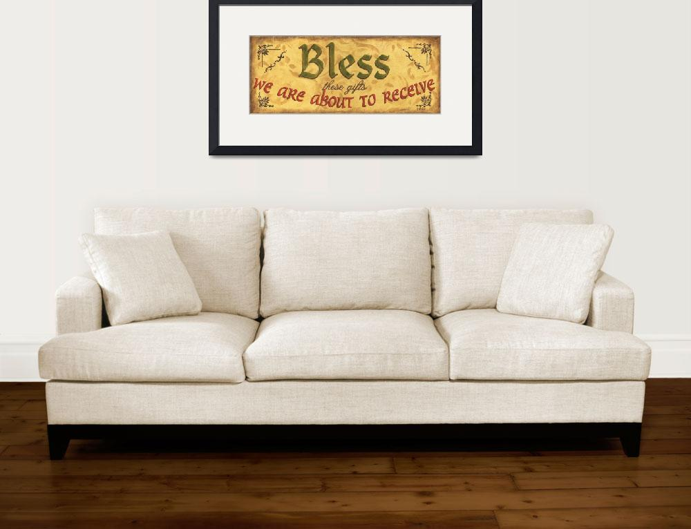 """Bless These Gifts&quot  (2010) by DebbieDeWitt"