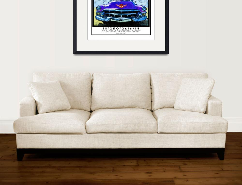 """1953 Cadillac Mac Daddy Caddy Poster&quot  (2008) by Automotography"